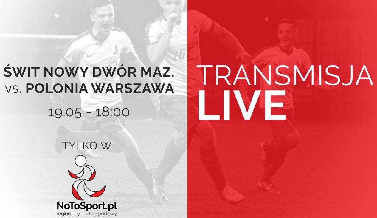 Transmisja z meczu Świt – Polonia Warszawa