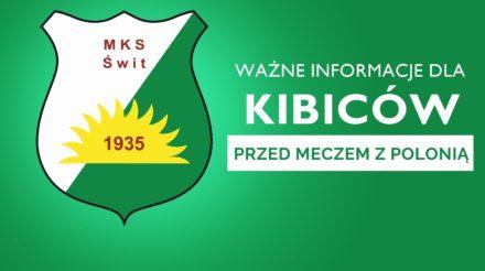 Ważne informacje przed meczem z Polonią Warszawa