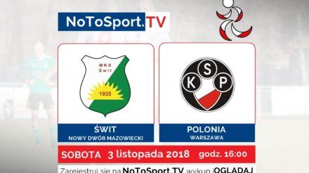 Transmisja z meczu Świt – Polonia w NoToSport.TV