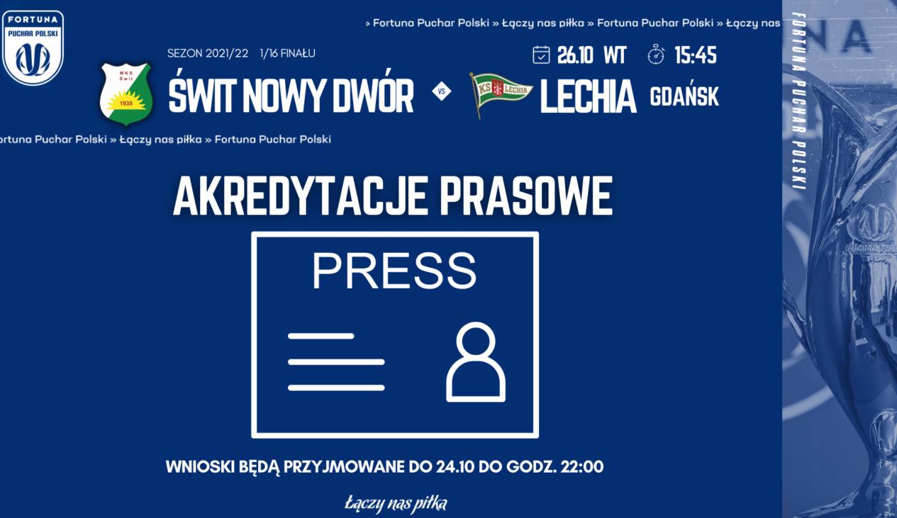 Rusza proces akredytacyjny na mecz PP Świt – Lechia